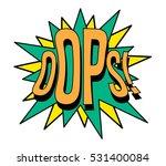 oops speech bubble in retro... | Shutterstock .eps vector #531400084