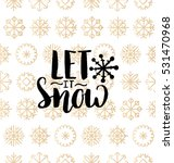 vector let it snow lettering... | Shutterstock .eps vector #531470968