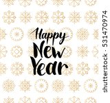 vector happy new year lettering ... | Shutterstock .eps vector #531470974