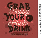 happy hour. grab your free...   Shutterstock .eps vector #531503209