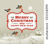 christmas signboard over winter ... | Shutterstock . vector #531518590