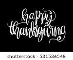 happy thanksgiving. hand drawn... | Shutterstock .eps vector #531536548
