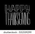 happy thanksgiving. hand drawn... | Shutterstock .eps vector #531539299
