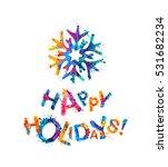 happy holidays  congratulation... | Shutterstock .eps vector #531682234