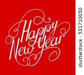 happy new year calligraphy...   Shutterstock .eps vector #531710050