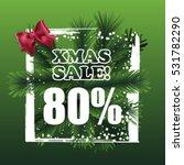 christmas sale sign vector... | Shutterstock .eps vector #531782290