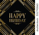 happy birthday art deco... | Shutterstock .eps vector #531793063