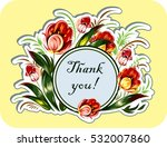 luxury card flower sticker with ... | Shutterstock . vector #532007860