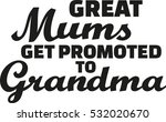 great mums get promoted to... | Shutterstock .eps vector #532020670