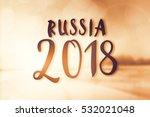 Russia 2018 Text Calendar...