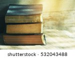 stack of old bible on wooden... | Shutterstock . vector #532043488