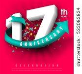 anniversary emblems 17... | Shutterstock .eps vector #532082824