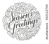 seasons greetings christmas... | Shutterstock .eps vector #532112743