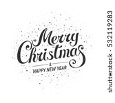 merry christmas   happy new... | Shutterstock .eps vector #532119283