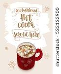winter warming beverage quote.... | Shutterstock .eps vector #532132900