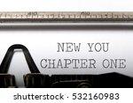 new beginnings concept printed... | Shutterstock . vector #532160983