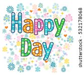text happy day on a background. ... | Shutterstock .eps vector #532178068