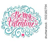 be my valentine hand lettering... | Shutterstock .eps vector #532182754