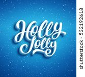 holly jolly lettering on blue... | Shutterstock . vector #532192618