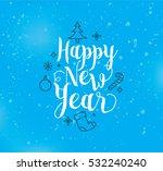 happy new year 2017 text design.... | Shutterstock .eps vector #532240240