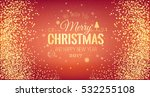 christmas 2017 and new year... | Shutterstock .eps vector #532255108