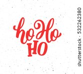 ho ho ho christmas vector... | Shutterstock .eps vector #532262380