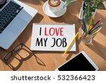 good job assistant i love my...   Shutterstock . vector #532366423