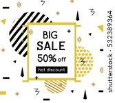 Big Sale modern banner in the Memphis style. Template. Special offer. Up to 50 interest discount. Bright golden colors for a flyer. vector | Shutterstock vector #532389364