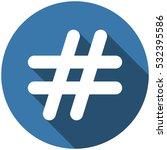 hashtags icon vector flat... | Shutterstock .eps vector #532395586