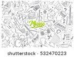 hand drawn set of music doodles ... | Shutterstock .eps vector #532470223