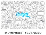 hand drawn set of gadgets... | Shutterstock .eps vector #532470310