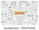 hand drawn set of cinema... | Shutterstock .eps vector #532470346