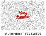 hand drawn set of merry... | Shutterstock .eps vector #532515808