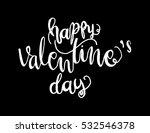 happy valentine's day... | Shutterstock .eps vector #532546378