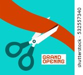 grand opening. scissors cutting ... | Shutterstock .eps vector #532557340