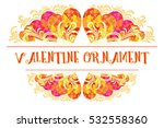 holiday background  decorative... | Shutterstock . vector #532558360