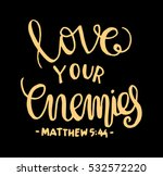love your enemies. bible verse. ... | Shutterstock .eps vector #532572220