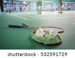 close up shuttlecocks on racket ... | Shutterstock . vector #532591729