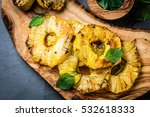 grilled pineapple slices with... | Shutterstock . vector #532618333
