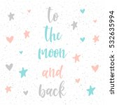 to the moon and back.... | Shutterstock .eps vector #532635994