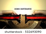 home refinance typed words on a ... | Shutterstock . vector #532693090