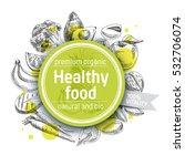 Vector hand drawn healthy food illustration. Vintage style. Retro sketch background | Shutterstock vector #532706074