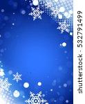 dark blue winter background... | Shutterstock .eps vector #532791499