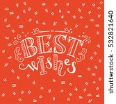 best wishes unique hand... | Shutterstock .eps vector #532821640