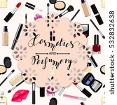 design with perfume  cosmetics.... | Shutterstock . vector #532832638