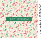 christmas seamless pattern with ... | Shutterstock .eps vector #532856068