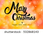 merry christmas and happy new... | Shutterstock . vector #532868143