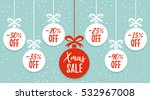 christmas balls sale. xmas sale ... | Shutterstock .eps vector #532967008