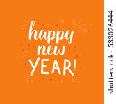 happy new year   greeting card... | Shutterstock .eps vector #533026444