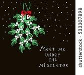 meet me under the mistletoe.... | Shutterstock .eps vector #533307898